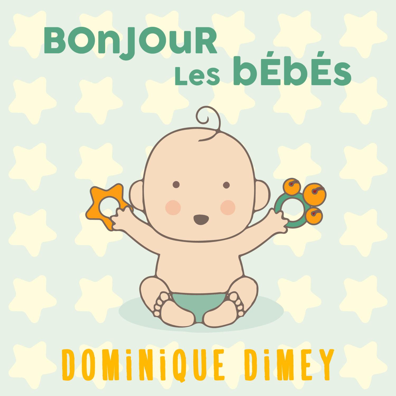 Bonjour Les Bébés Réédition De Lalbum De Dominique Dimey